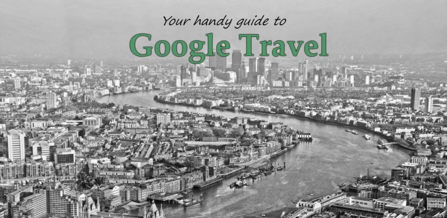 A Handy Guide to the Google Travel Results